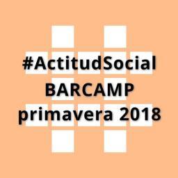 #ActitudSocial BARCAMP primavera 2018