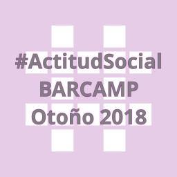 #ActitudSocial BARCAMP otoño 2018